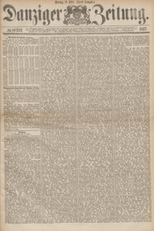Danziger Zeitung. 1877, № 10252 (19 März) - (Abend=Ausgabe.) + dod.