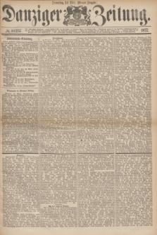 Danziger Zeitung. 1877, № 10257 (22 März) - (Morgen=Ausgabe.)