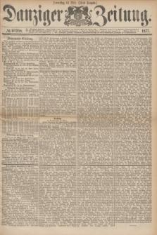 Danziger Zeitung. 1877, № 10258 (22 März) - (Abend=Ausgabe.) + dod.