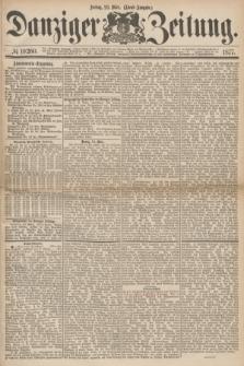 Danziger Zeitung. 1877, № 10260 (23 März) - (Abend=Ausgabe.) + dod.