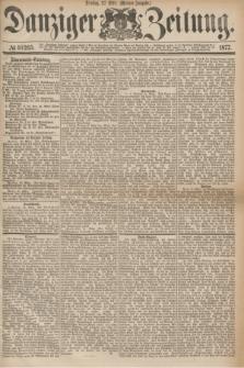 Danziger Zeitung. 1877, № 10265 (27 März) - (Morgen=Ausgabe.)