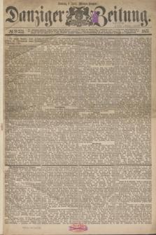 Danziger Zeitung. 1877, № 10273 (1 April) - (Morgen=Ausgabe.)