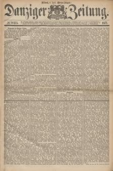 Danziger Zeitung. 1877, № 10275 (4 April) - (Morgen=Ausgabe.)