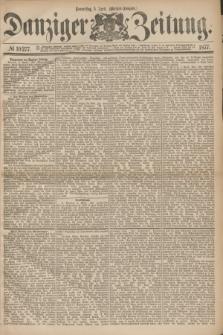 Danziger Zeitung. 1877, № 10277 (5 April) - (Morgen=Ausgabe.)