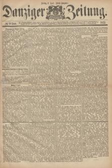 Danziger Zeitung. 1877, № 10280 (6 April) - (Abend=Ausgabe.)