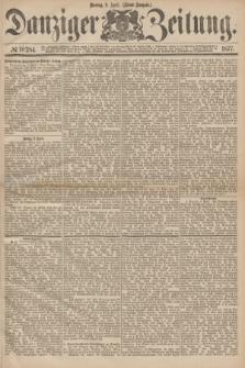 Danziger Zeitung. 1877, № 10284 (9 April) - (Abend=Ausgabe.)