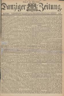 Danziger Zeitung. 1877, № 10285 (10 April) - (Morgen=Ausgabe.)