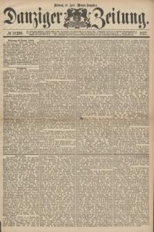 Danziger Zeitung. 1877, № 10299 (18 April) - (Morgen=Ausgabe.)