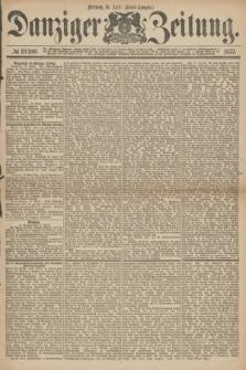 Danziger Zeitung. 1877, № 10300 (18 April) - (Abend=Ausgabe.) + dod.