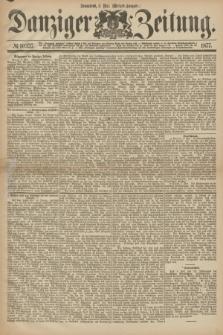 Danziger Zeitung. 1877, № 10327 (5 Mai) - (Morgen=Ausgabe.)