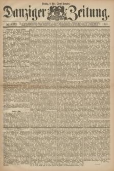 Danziger Zeitung. 1877, № 10332 (8 Mai) - (Abend=Ausgabe.) + dod.