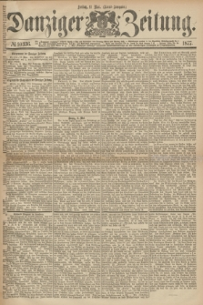 Danziger Zeitung. 1877, № 10336 (11 Mai) - (Abend=Ausgabe.)