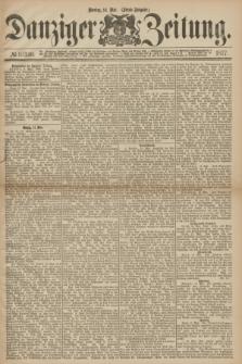 Danziger Zeitung. 1877, № 10340 (14 Mai) - (Abend=Ausgabe.)