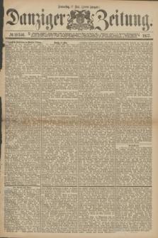 Danziger Zeitung. 1877, № 10346 (17 Mai) - (Abend=Ausgabe.)