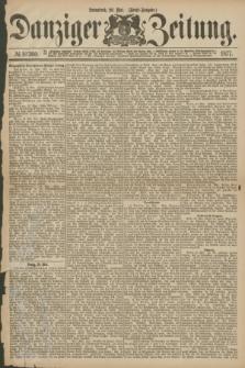 Danziger Zeitung. 1877, № 10360 (26 Mai) - (Abend=Ausgabe.)