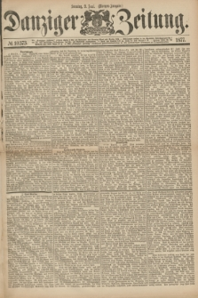 Danziger Zeitung. 1877, № 10373 (3 Juni) - (Morgen=Ausgabe.)