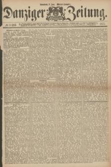Danziger Zeitung. 1877, № 10383 (9 Juni) - (Morgen=Ausgabe.)