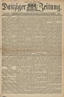 Danziger Zeitung. 1877, № 10393 (15 Juni) - (Morgen=Ausgabe.)