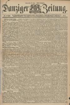 Danziger Zeitung. 1877, № 10396 (16 Juni) - (Abend=Ausgabe.)