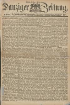 Danziger Zeitung. 1877, № 10401 (20 Juni) - (Morgen=Ausgabe.)