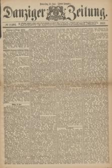 Danziger Zeitung. 1877, № 10404 (21 Juni) - (Abend=Ausgabe.)