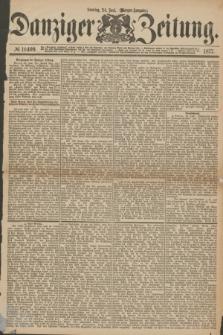 Danziger Zeitung. 1877, № 10409 (24 Juni) - (Morgen=Ausgabe.)