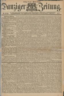 Danziger Zeitung. 1877, № 10411 (26 Juni) - (Morgen=Ausgabe.)