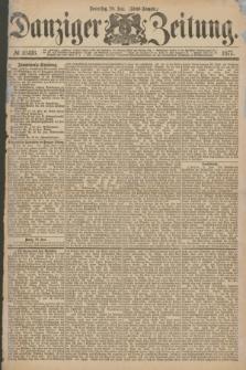 Danziger Zeitung. 1877, № 10416 (28 Juni) - (Abend=Ausgabe.)