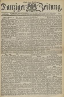 Danziger Zeitung. 1877, № 10586 (5 October) - (Abend=Ausgabe.) + dod.