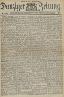 Danziger Zeitung. 1877, № 10599 (13 October) - (Morgen=Ausgabe.)