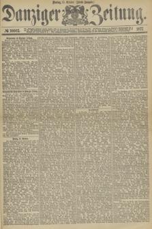 Danziger Zeitung. 1877, № 10602 (15 October) - (Abend=Ausgabe.)