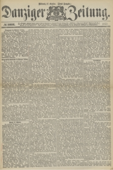 Danziger Zeitung. 1877, № 10606 (17 Oktober) - (Abend=Ausgabe.) + dod.
