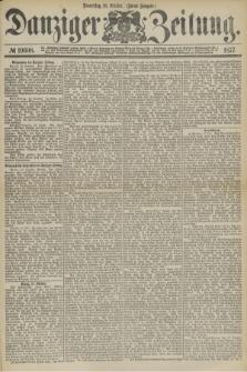 Danziger Zeitung. 1877, № 10608 (18 October) - (Abend=Ausgabe.)