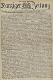 Danziger Zeitung. 1877, № 10609 (19 October) - (Morgen=Ausgabe.)