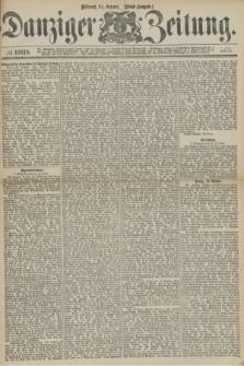 Danziger Zeitung. 1877, № 10618 (24 October) - (Abend=Ausgabe.) + dod.