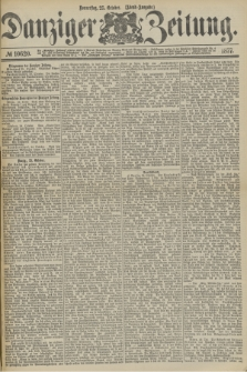 Danziger Zeitung. 1877, № 10620 (25 October) - (Abend=Ausgabe.)