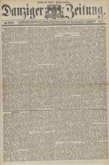 Danziger Zeitung. 1877, № 10627 (30 October) - (Morgen=Ausgabe.)