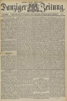 Danziger Zeitung. 1877, № 10631 (1 November) - (Morgen=Ausgabe.)