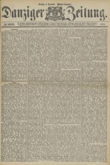 Danziger Zeitung. 1877, № 10639 (6 November) - (Morgen=Ausgabe.)