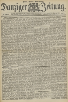 Danziger Zeitung. 1877, № 10641 (7 November) - (Morgen=Ausgabe.)
