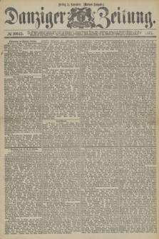 Danziger Zeitung. 1877, № 10645 (9 November) - (Morgen=Ausgabe.)