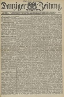 Danziger Zeitung. 1877, № 10646 (9 November) - (Abend=Ausgabe.) + dod.