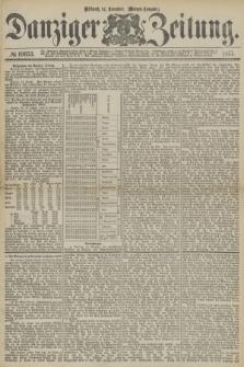 Danziger Zeitung. 1877, № 10653 (14 November) - (Morgen=Ausgabe.)