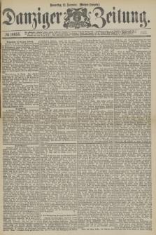 Danziger Zeitung. 1877, № 10655 (15 November) - (Morgen=Ausgabe.)