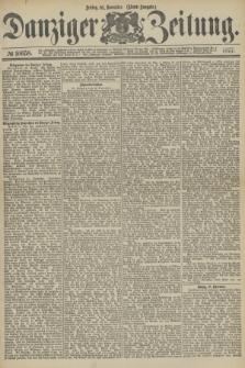 Danziger Zeitung. 1877, № 10658 (16 November) - (Abend=Ausgabe.) + dod.
