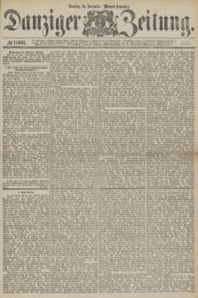 Danziger Zeitung. 1877, № 10661 (18 November) - (Morgen=Ausgabe.)