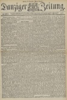 Danziger Zeitung. 1877, № 10674 (26 November) - (Morgen=Ausgabe.) + dod.