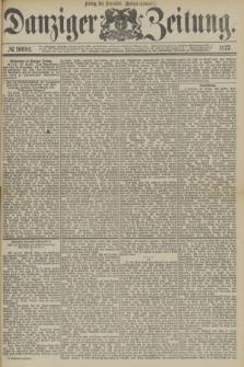 Danziger Zeitung. 1877, № 10681 (30 November) - (Morgen=Ausgabe.)