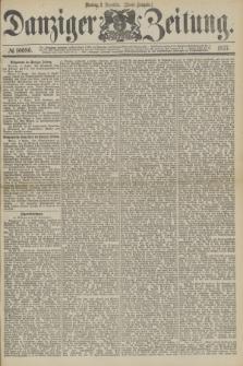 Danziger Zeitung. 1877, № 10686 (3 Dezember) - (Abend=Ausgabe.) + dod.