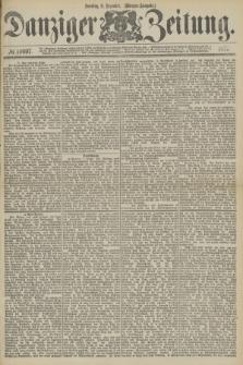 Danziger Zeitung. 1877, № 10697 (9 Dezember) - (Morgen=Ausgabe.)